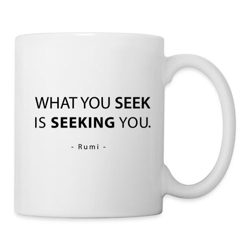 What you seek - Coffee/Tea Mug
