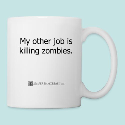Job is killing zombies (black) - Coffee/Tea Mug