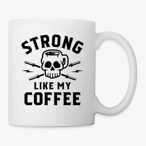 Strong Like My Coffee v2 - Coffee/Tea Mug