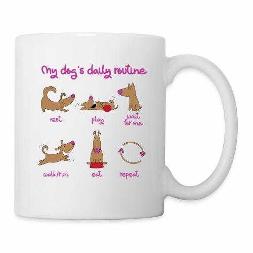 My Dogs daily routine - Coffee/Tea Mug