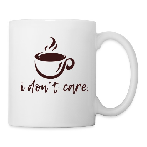 i don't care. - Coffee/Tea Mug