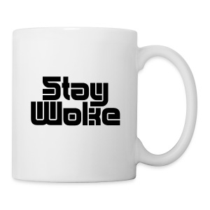 Stay Woke - Coffee/Tea Mug
