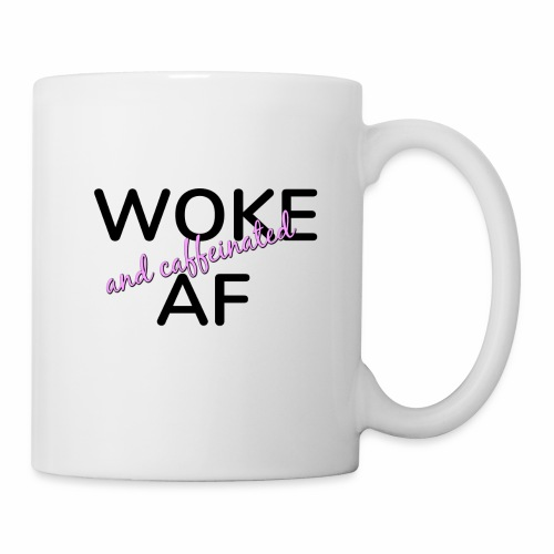 Woke & Caffeinated AF design - Coffee/Tea Mug