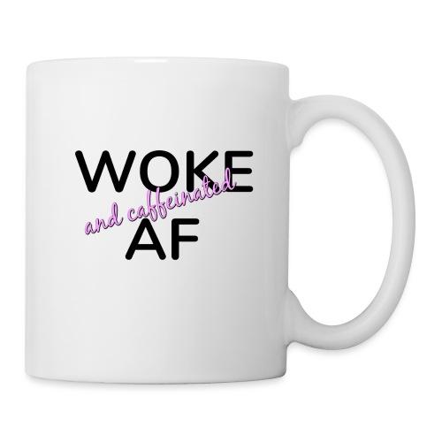Woke & Caffeinated AF design - Coffee/Tea Mug