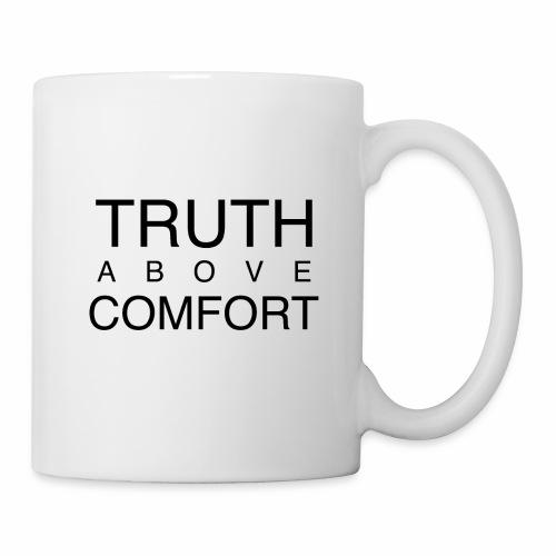 Truth Above Comfort - Coffee/Tea Mug