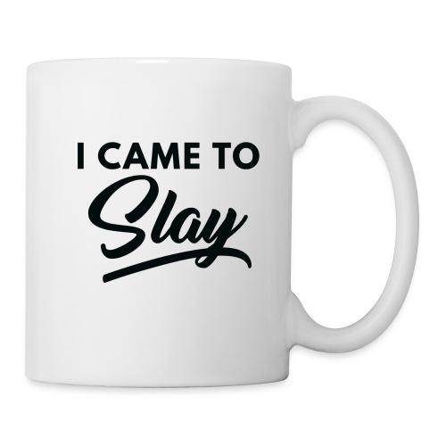 Came To Slay Mug - Coffee/Tea Mug