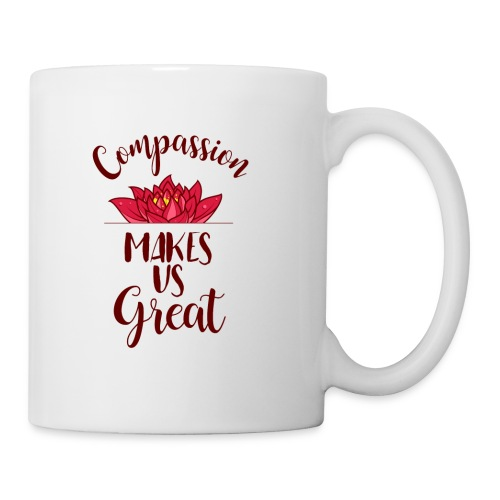 Compassion Makes Us Great (1) - Coffee/Tea Mug