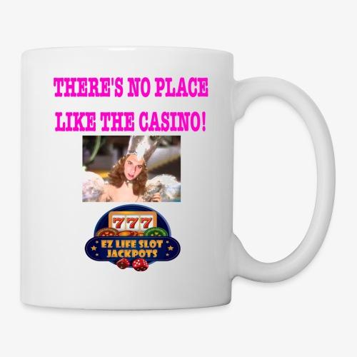 NO PLACE LIKE THE CASINO! - Coffee/Tea Mug
