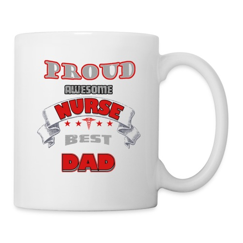 Proud awesome nurse best dad - Coffee/Tea Mug