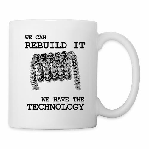 We Can Rebuild It - Coffee/Tea Mug