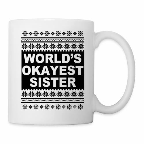 Worlds Okayest Sister Ugly Christmas Sweater - Coffee/Tea Mug