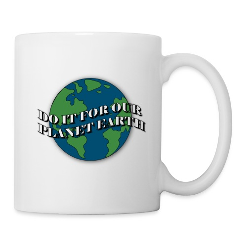 do it for our planet earth - Coffee/Tea Mug