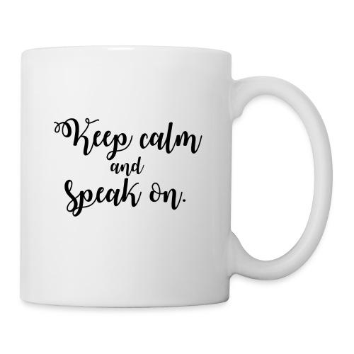 Keep Calm & Speak On - Fancy Font - Coffee/Tea Mug