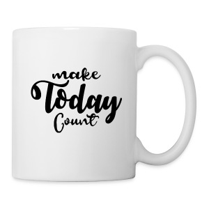 Make Today Count Mug - Coffee/Tea Mug