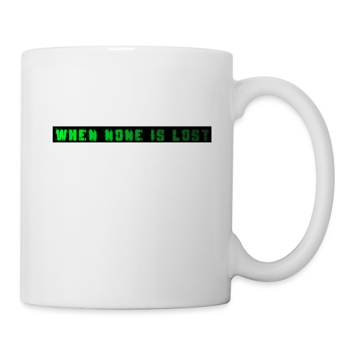 When None Is Lost - Coffee/Tea Mug