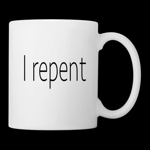 I Repent - Coffee/Tea Mug