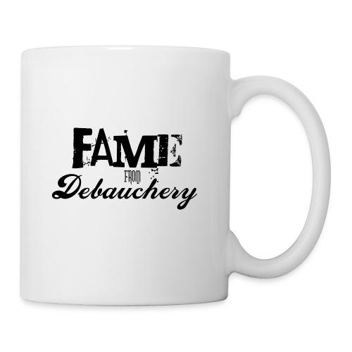 Fame from Debauchery - Coffee/Tea Mug