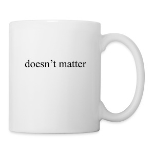 doesn't matter logo designs - Coffee/Tea Mug
