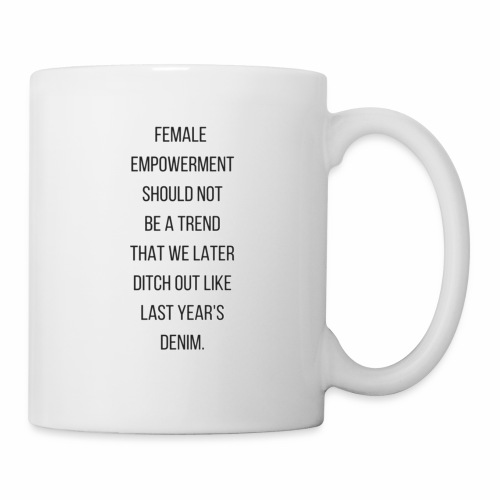 Female Empowerment - Coffee/Tea Mug