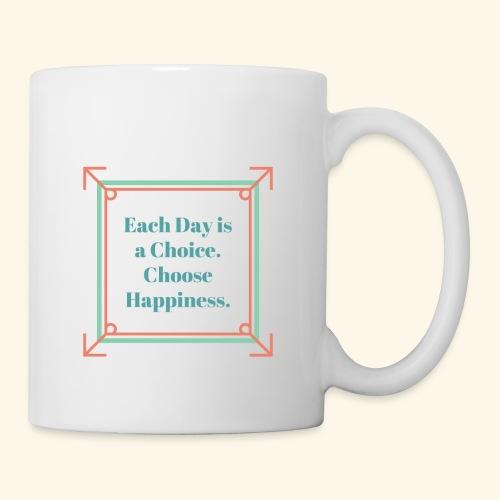 Each Day Is A Choice - Coffee/Tea Mug