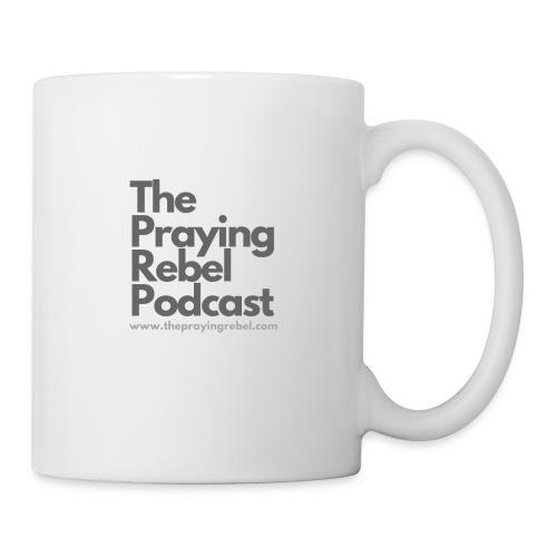 The Praying Rebel Podcast - Coffee/Tea Mug