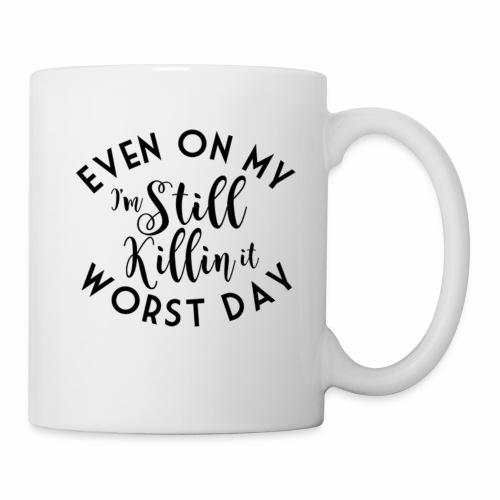 I'm Still Killin It - Coffee/Tea Mug