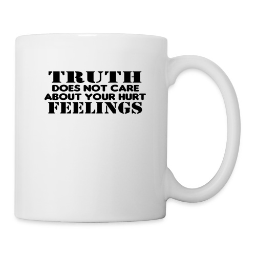 Truth Does Not Care About Your Hurt Feelings Logic - Coffee/Tea Mug