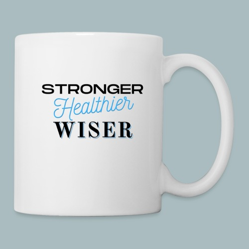 Stronger Healthier Wiser - Coffee/Tea Mug