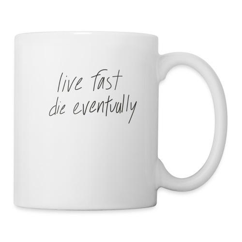 live fast die eventually (white) - Coffee/Tea Mug