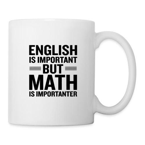 English Is Important But Math Is Importanter merch - Coffee/Tea Mug