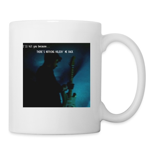 There's nothing holdin' me back - Coffee/Tea Mug