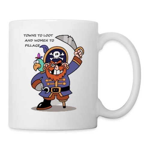 TOWNS TO LOOT AND WOMEN TO PILLAGE - Coffee/Tea Mug