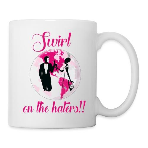 Swirl On The Haters!! - Coffee/Tea Mug