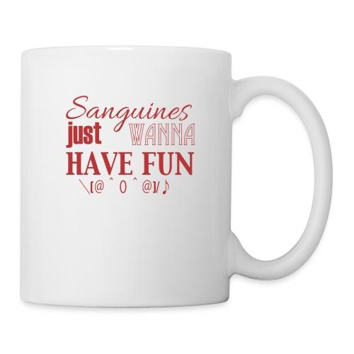 Sanguines just wanna have fun! - Coffee/Tea Mug
