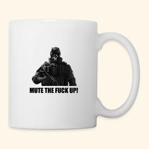 mute the fuck up - Coffee/Tea Mug