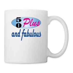 50 plus and fab - Coffee/Tea Mug