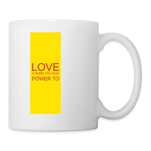 LOVE A WORD YOU GIVE POWER TO - Coffee/Tea Mug