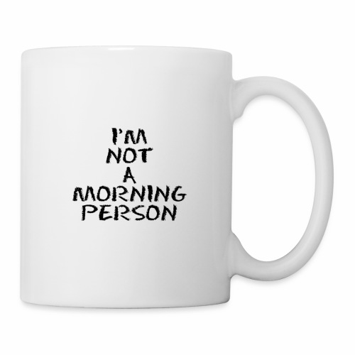 I'm Not A Morning Person - Coffee/Tea Mug