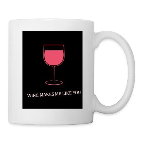 WINE MAKES ME LIKE YOU - Coffee/Tea Mug