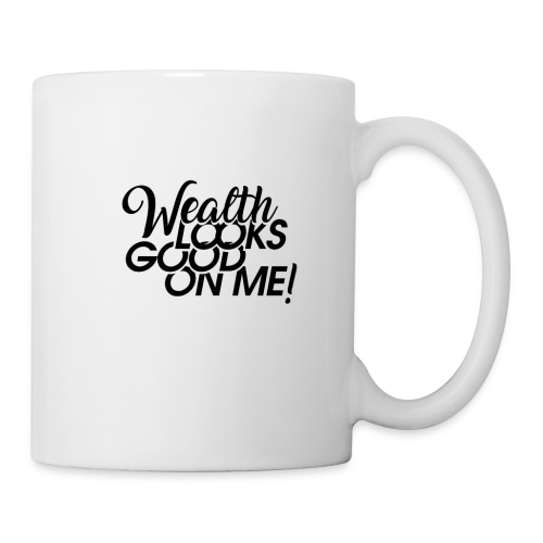 Wealth Looks Good On Me - Coffee/Tea Mug