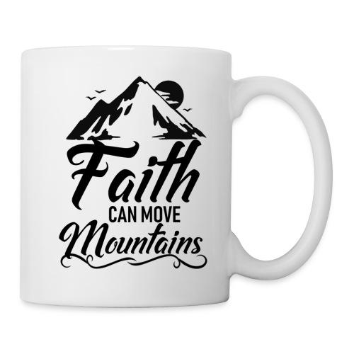 Faith can move mountains - Coffee/Tea Mug