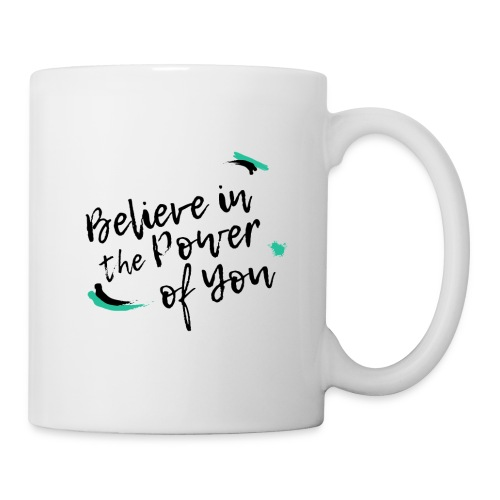 Believe in the Power of You - Coffee/Tea Mug