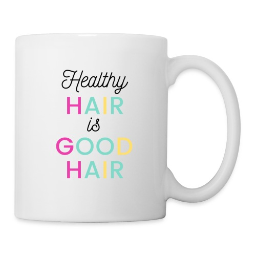 Healthy Hair is Good Hair Tee & Merch - Coffee/Tea Mug