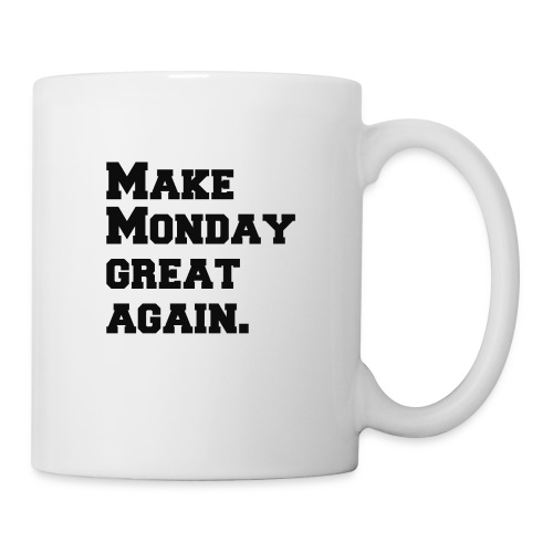 Make Monday great again - Coffee/Tea Mug