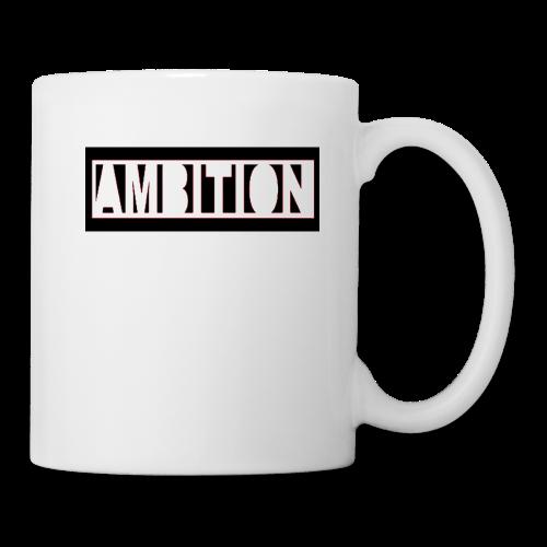 Ambition - Coffee/Tea Mug
