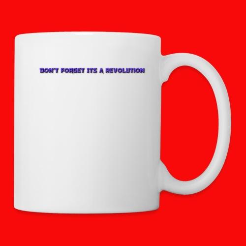 DON'T FORGOT ITS A REVOLUTION - Coffee/Tea Mug