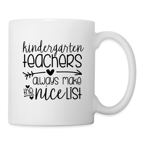 Kindergarten Teachers Always Make the Nice List - Coffee/Tea Mug