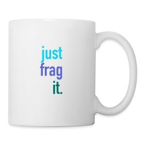 Just Frag It - Coffee/Tea Mug