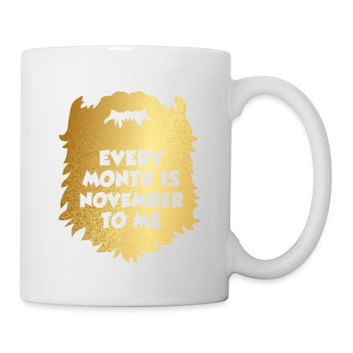 Every Month Is November To Me - Coffee/Tea Mug
