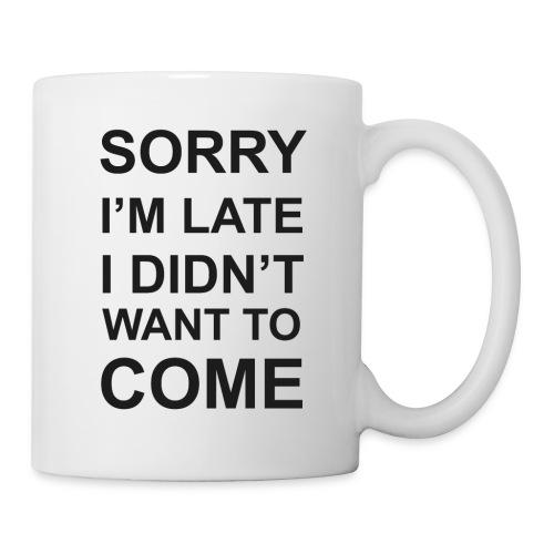Sorry I'm Late Tshirt - Coffee/Tea Mug